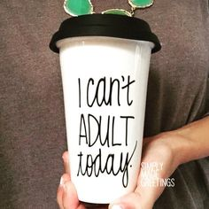 I can't adult today mug, silly mug, funny mug, travel mug, mug for travel, funny mug, custom travel mug, ceramic travel mug, coworker gift by simplymadegreetings on Etsy https://www.etsy.com/listing/252131353/i-cant-adult-today-mug-silly-mug-funny