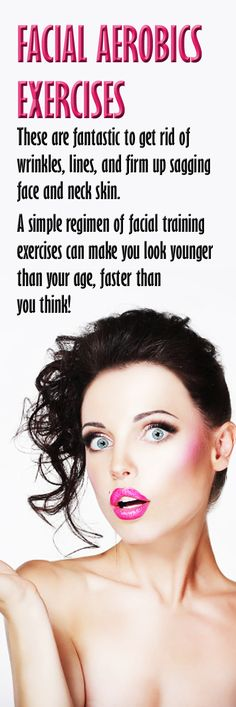 .FACIAL AEROBICS exercises: These face reshaping workouts are really great for actually turning back the clock! #facialfitness #facialexercise #antiageing
