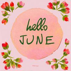 Hello June #quotes #hellojune #june