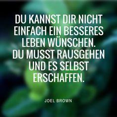 Zitat von Joel Brown, mehr inspirierende und motivierende Zitate im Blogbeitrag von magicofword unter http://www.magicofword.com/blog/10-motivierende-zitate-fuer-unternehmer