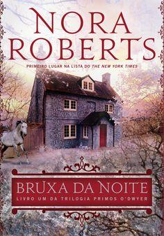 Nora Roberts - Trilogia Primos O' Dwyer 1 - Bruxa da Noite