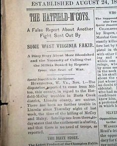"Historic Newspaper with coverage of the Hatfield-McCoy feud: The Wheeling Intelligencer, Wheeling, West Virginia, November 2, 1889  ""The Hatfield-M'Coys"" ""A False Report About Another fight Sent Out By - Some West Virginia Fakir - A Dizzy Story About More Bloodshed and the Necessity of Calling Out the Militia Denied by Reports from the Seat of War"""