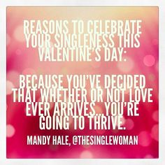 http://thesinglewoman.net/2014/02/02/14-reasons-to-celebrate-your-singleness-this-valentines-day/