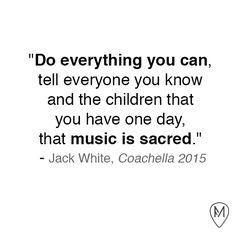 Jack White quote during his set at Coachella 2015