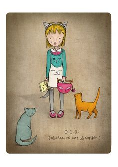 OCD - Obsessive Cat Disorder ~ by Ella Goodwin