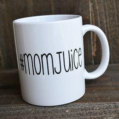 Custom coffee mug, #momjuice, funny mug, quote mug, mom mug, funny mom quote, personalized coffee mug, mom gift, coffee quote