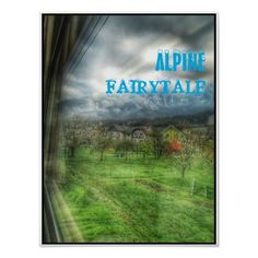 Fairy Tale #alpine #fairy #tale #poster #green #art #wall #quality #trending #buy #print #shop # online #nature #house #mountain #snow #cool #thing cloud #train #window #travel #world #europe #gift #love #peace #happy #artistic