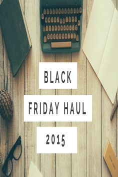 My Black Friday Haul 2015 is up on my Youtube Channel. Click here to see the video: https://www.youtube.com/watch?v=yiVncVKifi4