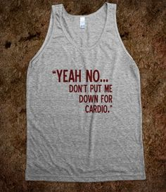 Dont Put Me Down For Cardio Tank
