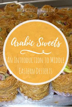 Arabic sweets are well, sweet of course!  Learn all about these Middle Eastern desserts in this introduction from #whywait