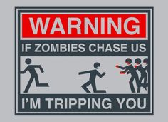 If Zombies Chase Us I'm Tripping You T-Shirt by SnorgTees. Men's and women's sizes available. Check out our full catalog for tons of funny t-shirts.