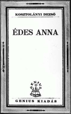 Kosztolányi Dezső-Édes Anna Anna, 1