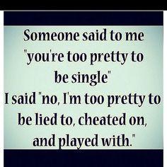 Why I'm single #truth