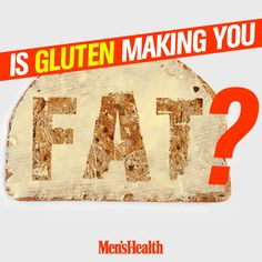 The truth about gluten, the food industry, and your belly: http://www.menshealth.com/weight-loss/gluten-free-weight-loss?cid=soc_pinterest_content-weightloss_july14_glutenmakingyoufat