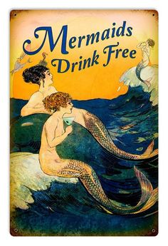 Mermaids Drink Free Port Townsend Wa Metal Sign 12 x 18 Inches Mermaid Drink, Mermaid Sign, Mermaid Poster, Mermaid Quotes, Mermaid Bar, Pin Up Mermaid, Real Mermaids, Mermaids And Mermen, Vintage Metal Signs