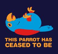 """From funniest Monty Python skit! (Dead Parrot) My favorite sketch ever! """"he's just pining the fjords."""" LOL!"""