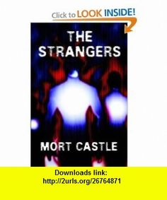 The Strangers (9781892950567) Mort Castle, Marc Paoletti , ISBN-10: 1892950561  , ISBN-13: 978-1892950567 ,  , tutorials , pdf , ebook , torrent , downloads , rapidshare , filesonic , hotfile , megaupload , fileserve