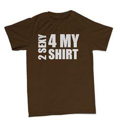 T-shirt 2 Sexy BTU0049 **beezarre**