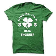 Kiss me I am a Data Engineer - #funny gift #bestfriend gift. CHEAP PRICE:  => https://www.sunfrog.com/St-Patricks/Kiss-me-I-am-a-Data-Engineer.html?id=60505