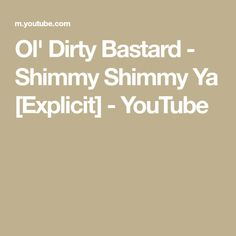 Ol' Dirty Bastard - Shimmy Shimmy Ya [Explicit] - YouTube