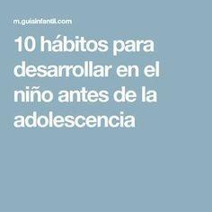 10 hábitos para desarrollar en el niño antes de la adolescencia