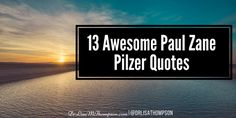 Here are some cool Paul Zane Pilzer Quotes http://www.drlisamthompson.com/paul-zane-pilzer-quotes/