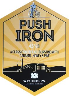 Withnell's Brewery 'Push Iron'  Style: Golden Ale; ABV: 4.5%