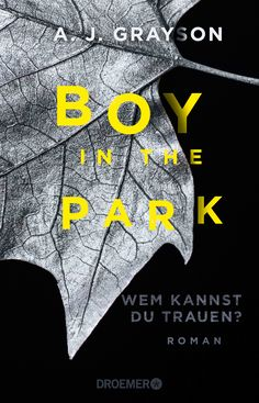 """A. J. Grayson: Boy in the Park (@droemerknaur) """"Wem kannst Du trauen?"""" #Thriller #Spannung #Bücher #lesen #Lesetipp"""