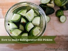 How to make Easy Refrigerator Dill Pickles  #homemade #pickles #pickling