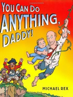 You Can Do Anything, Daddy! de Michael Rex, http://www.amazon.es/dp/0399242988/ref=cm_sw_r_pi_dp_iqoPsb014ZH0C