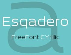 typofan:  Esqadero FF CY by 4thfebruaryEsqadero FF CY 4F free font with Cyrillic, that supports Bulgarian and Serbian Cyrillic. 2013-10-08 u...