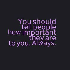 Show people how important they are