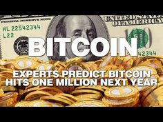 Experts Predict Bitcoin Hits 1 Million Next Year - http://iwav.net/?p=274