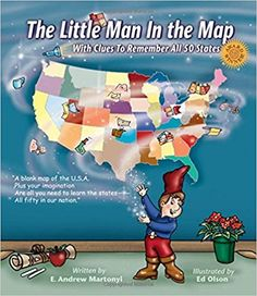 """Read """"The Little Man In the Map With Clues To Remember All 50 States"""" by E. Andrew Martonyi available from Rakuten Kobo. Learning all 50 U. states is easy when you learn from The Little Man In the Map!Asked by their teacher to find clues f. Social Studies Curriculum, Teaching Social Studies, Homeschool Curriculum, Homeschooling, Us Geography, Geography Lessons, Teaching Geography, States And Capitals, Study History"""