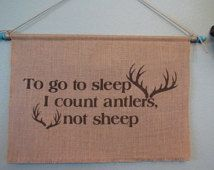 Burlap antlers banner - rustic wall decor - wall hanging - to go to sleep I count antlers, not sheep