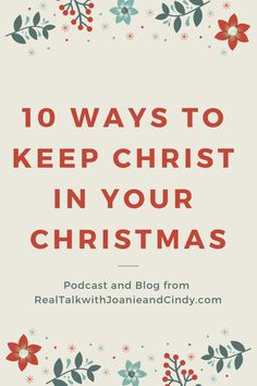 Joanie Buchanan and Cindy Hyde share 10 ways to keep Christ in your Christmas.