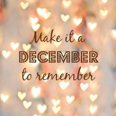 christmas quotes Make it a December to remember - quotes Hello December Tumblr, December Images, December Pictures, Welcome December, Happy December, December Daily, December 1st Quotes, Quotes About New Year, Year Quotes