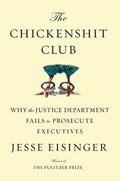 The Chickenshit Club: Why the Justice Department Fails to... https://smile.amazon.com/dp/B06XBZFQR2/ref=cm_sw_r_pi_dp_x_aMlTzbGZRY9PR