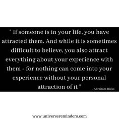Reminder: Nothing can come in to your experience with out your personal attraction to it. With love, Universe Reminders ♥️ . Book Extracts, Law Of Attraction Quotes, Abraham Hicks, Self Development, Motivation Inspiration, Motivationalquotes, Affirmations, Spirituality, Universe