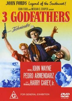The Three Godfathers 1948 by John Ford--this is a must watch each Christmas for me! it is a beautiful story!
