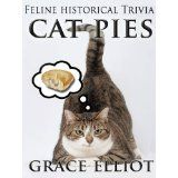 Cat Pies - feline historical trivia. (Kindle Edition)By Grace Elliot