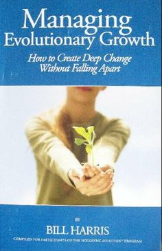 Managing Evolutionary Growth; How to Create Deep Change Without Falling Apart by Bill Harris, http://www.amazon.com/dp/0972178023/ref=cm_sw_r_pi_dp_jr1Fqb0EPKPTY