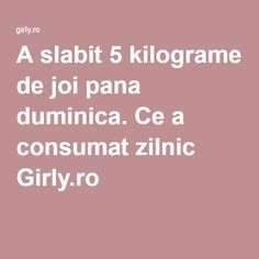 A slabit 5 kilograme de joi pana duminica. Ce a consumat zilnic Girly. Health Fitness, Sport, Medicine, Home, Deporte, Sports, Fitness, Health And Fitness
