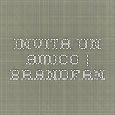 Invita un amico | BrandFan
