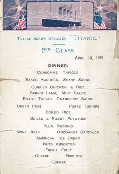 These Are Actual Menus For The Titanic 39 S First Second
