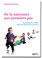Apprendre à marcher, aider son enfant, repérer les difficultés, un livre de Michèle Forestier  Un livre tip top! :-)
