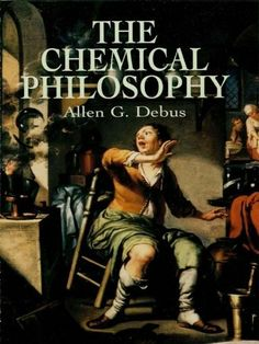 The Chemical Philosophy by Allen G. Debus. $22.24. Publisher: Dover Publications; Revised edition (November 1, 2012). Author: Allen G. Debus. 624 pages