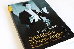 """""""Celibidache și Furtwängler - Marele conflict postbelic de la Filarmonica din Berlin"""" de Klaus Lang - http://bit.ly/1MGgKW6"""