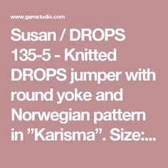 """Susan / DROPS 135-5 - Knitted DROPS jumper with round yoke and Norwegian pattern in """"Karisma"""". Size: S to XXXL. - Free pattern by DROPS Design"""