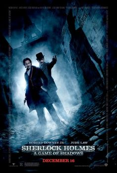 Sherlock Holmes [A Game of Shadows]...i can't believe i haven't seen this yet.